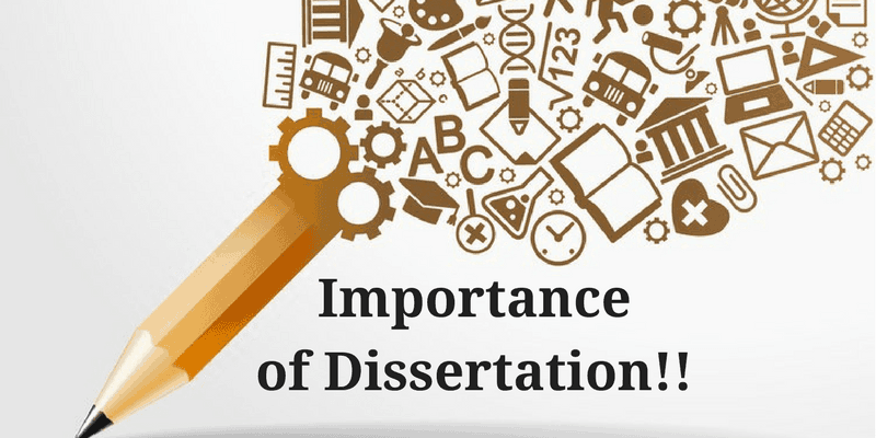 Importance of Dissertation | Uniresearchers Knowledge