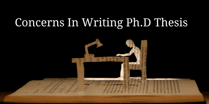 Concerns In writing PhD thesis | Blogs