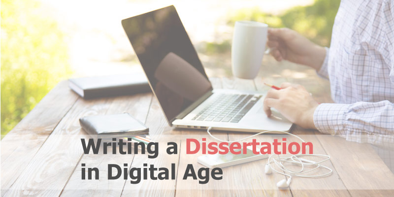 Dissertation in digital age