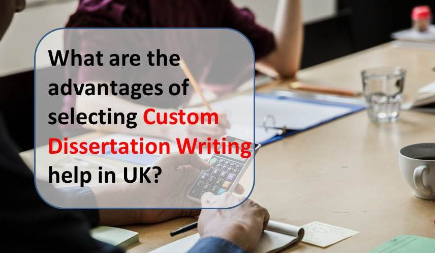 Custom dissertation writing help uk