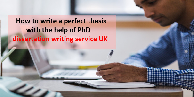 PhD dissertation writing service uk
