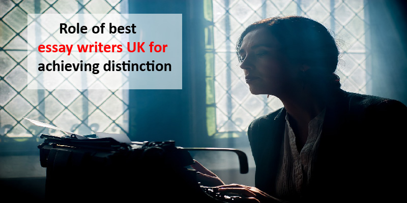 Role Of Best Essay Writers Uk For Achieving Distinction Best Essay Writers Uk