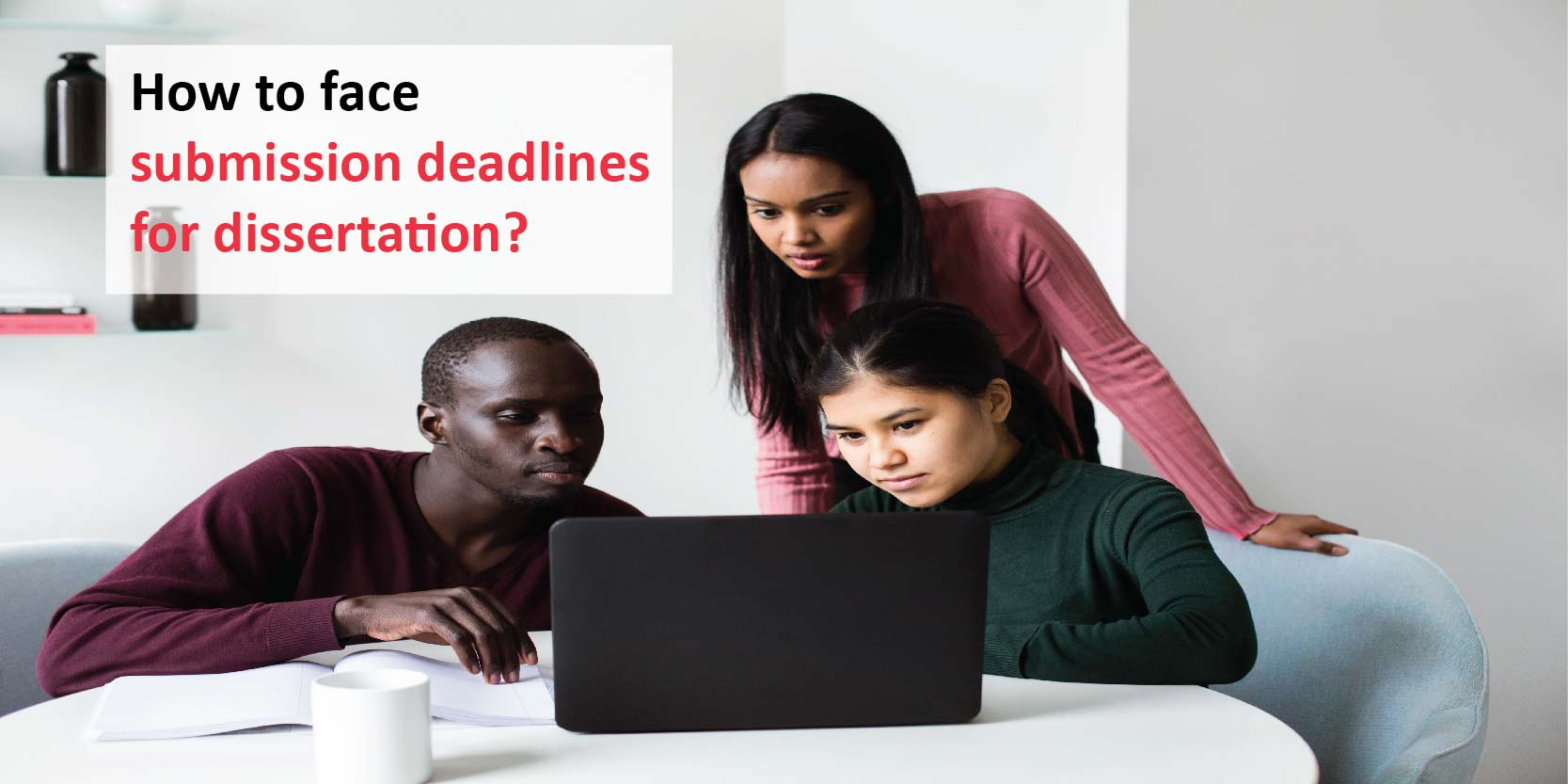 deadlines for dissertation