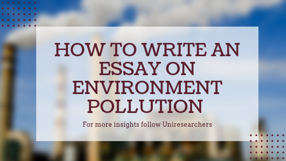 How to write an essay on environment pollution