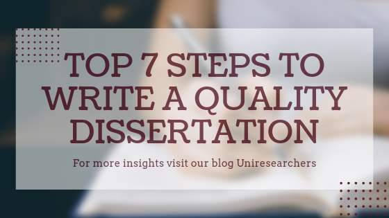 Top 7 Steps to Write a Quality Dissertation