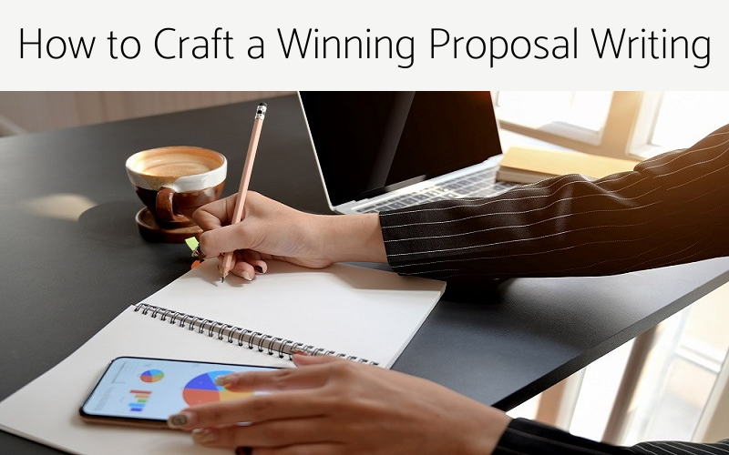 How to Craft a Winning Proposal Writing